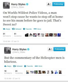 So if I get on worlds wildest police videos Harry will see me. NEW LIFE GOAL