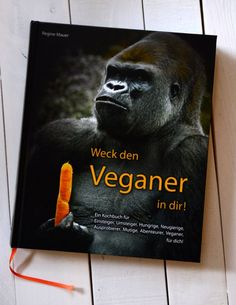 Weck den Veganer in dir; eine Rezension Animals, Vegan Books, Vegan Life, Vegans, Animales, Animaux, Animal, Animais