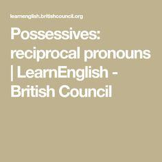 Possessives: reciprocal pronouns – The possessive case – Home Recipe Grammar Reference, British Council, English Grammar, Math Equations, Recipes, Recipies, Ripped Recipes, Cooking Recipes