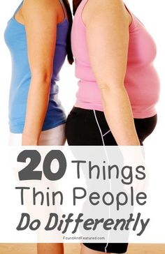 Tips On Health and Fitness: 20 Things Thin People Do Differently Sport Motivation, Fitness Motivation, Healthy Weight, Get Healthy, Healthy Food, Fitness Diet, Health Fitness, Fitness Weightloss, Weight Loss Tips