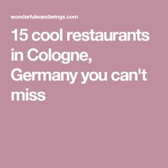 15 cool restaurants in Cologne, Germany you can't miss