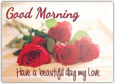Good Morning My Love Have A Beautiful Day