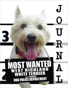 Most Wanted Westie Journal: Diary Notebook (Dog Journal Notebook Diaries)--Journal Diary Notebook for Dog lovers - Westie lovers in particular! Adorable Most Wanted Westie image graces the cover of this cute journal diary notebook. Popular easy to use notebook format with medium ruled feint lines on letter size pages. Helpful for anyone wanting to keep a record of things, such as using as a daily diary, journal, or simple notebook to write down ideas.
