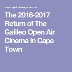 The Return of The Galileo Open Air Cinema in Cape Town Online Tickets, Cape Town, South Africa, Things To Do, Cinema, Holidays, Things To Make, Movies, Holidays Events
