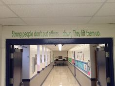 "leader in me school hallways-""Strong People don't put other down, they lift them… School Office, I School, School Classroom, School Ideas, Middle School Decor, Middle School Quotes, School Sayings, Classroom Door, Classroom Displays"