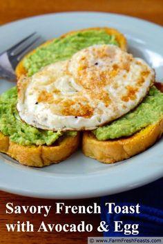 Savory French Toast with Avocado and Egg www.farmfreshfeasts.com