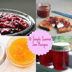 10 Simple Summer Jam Recipes.  The bacon one doesn't sound so good, but the rest look yummy.