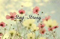 Stay Strong  bestie you got this!!