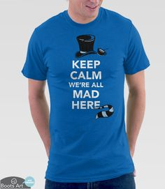 Keep Calm We're All Mad Here (T-Shirt)
