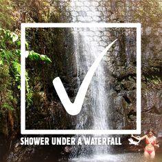 Bucket List Item: Shower under a waterfall.