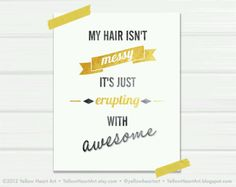 …it's just erupting with awesome. The perfect quote for Big Hair. Available from Yellow Heart Art. Hope you have an awesome weekend x You may also like. No related posts. My Hairstyle, Messy Hairstyles, Fashion Hairstyles, Trending Hairstyles, Hair Quotes, Me Quotes, Hair Sayings, Salon Quotes, Work Quotes