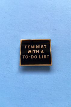 Feminist With A To-Do List Enamel Pin