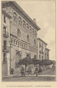 1887 - Zaragoza - La Lonja por Jane Dieulafoy Spain, Louvre, Europe, Building, Travel, Zaragoza, Travel Plan, Antique Photos, Cities