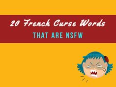 Pardon My French! 20 French Curse Words that are NSFW