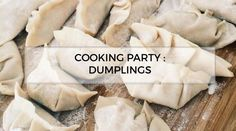 Cooking party 3 : Recette de dumplings simple