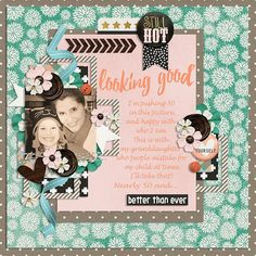 Still hot   Created using: I Still Got This by Amanda Yi & Two Tiny Turtles http://www.sweetshoppedesigns.com/sweetshoppe/product.php?productid=32575&cat=787&page=4