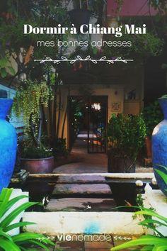 Dormir à Chiang Mai? Découvrez toutes mes bonnes adresses!