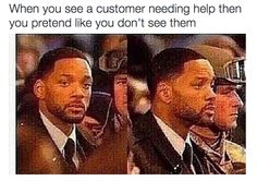 Being invisible: | 23 Pictures People Who Haven't Worked Retail Will Never Understand