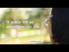 """""""A gente vai se encontrar um dia..."""" - YouTube"""