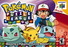 Pokémon Puzzle League (Nintendo), N64; co- developed with Intelligent systems & based on Panel de Pon puzzle games & similar to Tetris, but with Pokémon likenesses. It was only available in North America starting in 2000, & in Europe in 2001, making it the first Pokémon game produced for North America first. The game was not available in Japan. There are 16 playable characters in the game. received generally positive reviews from the media, scoring 81/100 on Metacritic.