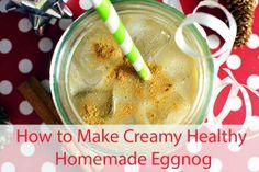 How to make Creamy Healthy Homemade Eggnog