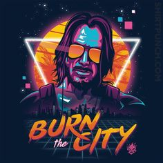 """Burn The City"" by Olipop Inspired by Cyberpunk 2077 We have a city to burn. Cyberpunk 2077, Cyberpunk Kunst, Kahlo Paintings, Day Of The Shirt, Retro Waves, Night City, Retro Design, Design Art, Web Design"