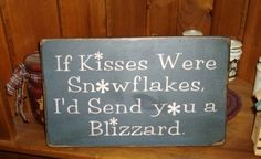 If Kisses were snowflakes