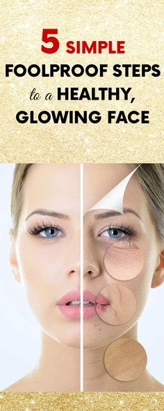 5 Simple Foolproof Steps to a Healthy, Glowing Face