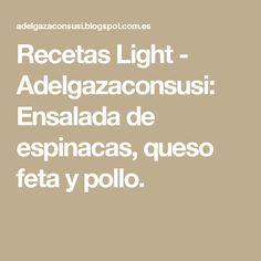 Recetas Light - Adelgazaconsusi: Ensalada de espinacas, queso feta y pollo.