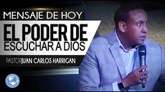 El Poder de Escuchar a Dios - Pastor Juan Carlos Harrigan