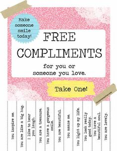 Compliments poster and Gratitude Board - great ideas for a waiting room or group room! kind over matter: How to Rock Kindness at Your Day Job + Free Compliments Poster (The Break Room Edition) The Words, Encouragement, School Counseling, Just In Case, Free Printables, Printable Art, Coaching, Inspirational Quotes, Motivational Quotes