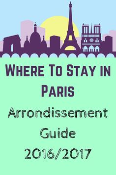 What is the best area to stay in Paris, and which neighborhoods should you avoid? This is a comprehensive guide to the 20 arrondissements (quarters) in Paris (and includes a list of where to find the top tourist attractions).