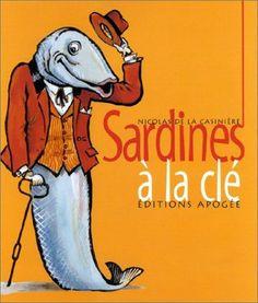 """""""Sardines à la clé"""", livre consacré aux anciennes boites de sardines et à leur décor,                                                                par Nicolas de La Casinière."""