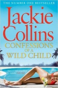Confessions Of A Wild Child By Jackie Collins- Novel Review