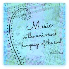 music is the universal language of the soul