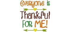 Thanksgiving baby embroidery design / Everyone is thankful for me embroidery design