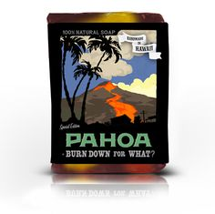 Filthy Farmgirl - PAHOA - Special Edition  BURN DOWN FOR WHAT!?