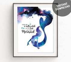 Watercolor Mermaid Art that says Theres a Million Fish in the Sea, But Im a Mermaid This beautiful artwork makes a great addition to any room, or use it for your creative projects. This Watercolor Mermaid Printable Art is ready for INSTANT DOWNLOAD with a galaxy inspired abstract watercolor! No physical print included * digital file printable download only  - - - ♥ PLEASE READ FULLY BEFORE PURCHASE ♥ - - - Printable artwork is an affordable way to decorate your home, use for invitations…