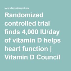 Randomized controlled trial finds 4,000 IU/day of vitamin D helps heart function | Vitamin D Council