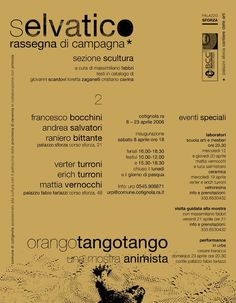 Selvatico rassegna di campagna/Orangotangotango. Una mostra animista/2006