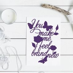 In gorgeous purple this typographic print is a beautiful reproduction of my original 'You Make Me Feel Brand New' papercut, printed on Matte Canvas paper. A wonderful, inexpensive print of art that would still make a stunning addition to your ho. Cutting Quotes, You Make Me, How To Make, Bubble Wrap Envelopes, Inspirational Quotes About Love, Canvas Paper, Paper Dimensions, New Print, Paper Cutting