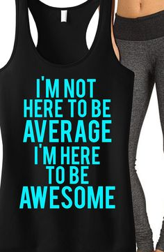 """Awesome Inspiring #Workout tank! """"I'm not here to be Average, I'm here to be AWESOME"""" #Fitness tank by NoBullWoman Apparel. Great for the #Gym or #Running! Only $24.99, Click here to buy https://www.etsy.com/listing/207086941/awesome-workout-tank-workout-clothes?ref=shop_home_active_7"""