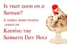 Faith in God - Lds Activity Days: Activity days - Is it right on a SUNDAE?