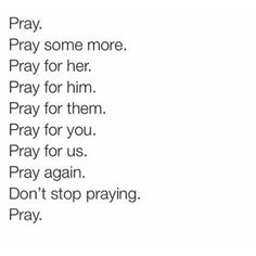 Spiritual Inspiration Pray and keep on Praying Don't stop praying ! Pray then Pray some Faith Prayer, My Prayer, Bible Verses Quotes, Faith Quotes, Scriptures, Christian Life, Christian Quotes, God First, Spiritual Inspiration