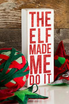 Elf Made Me Do It Glitter Box Sign
