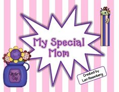 Moms are such special people and there is no better time to honor them than on Mother's Day. Your students can show how much they appreciate their moms by completing the many writing activities in this packet. The activities include: