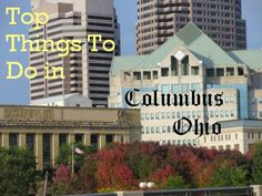 Top Things to Do in Columbus, Ohio