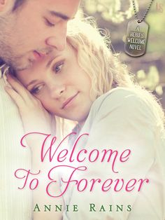 "WELCOME TO FOREVER by Annie Rains (A Hero's Welcome, #1) |On Sale: 12/1/2015 | Loveswept Contemporary Military Romance | eBook | ""Don't miss this sparkling debut full of heart and emotion!"" raves Lori Wilde. The Hero's Welcome military romance series introduces a small coastal town where America's best and brightest risk everything for love. 