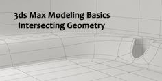 3ds Max Basic Modeling Intersecting Geometry 3d Autocad, 3ds Max Tutorials, Modeling Tips, 3d Studio, 3d Tutorial, 3d Max, Zbrush, Animation, Cgi
