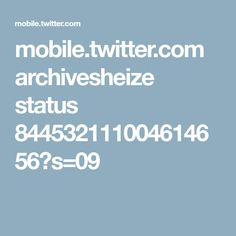 mobile.twitter.com archivesheize status 844532111004614656?s=09